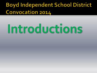 Boyd Independent School District Convocation 2014