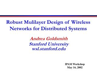 Robust Mulilayer Design of Wireless Networks for Distributed Systems