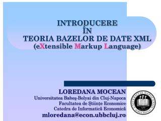 INTRODUCERE  �N TEORIA BAZELOR DE DATE  X ML  (e X tensible  M arkup  L anguage)