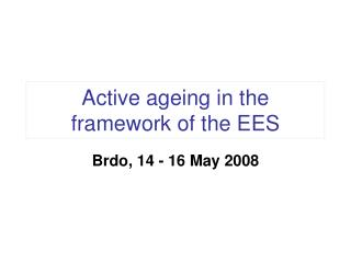 Active ageing in the framework of the EES