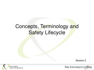 Concepts, Terminology and Safety Lifecycle