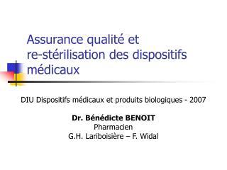 Assurance qualité et  re-stérilisation des dispositifs médicaux