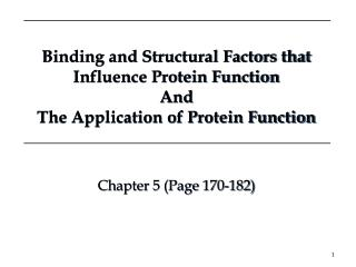 Binding and Structural Factors that Influence Protein Function And