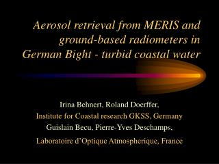 Aerosol retrieval from MERIS and ground-based radiometers in German Bight - turbid coastal water