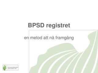 BPSD registret en metod att nå framgång