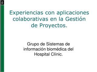 Experiencias con aplicaciones colaborativas en la Gestión de Proyectos.