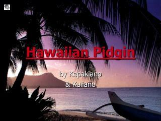 Hawaiian Pidgin