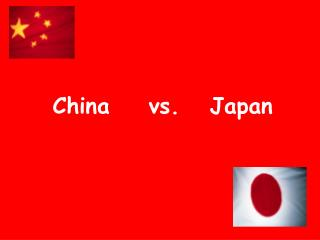 Chinavs.   Japan