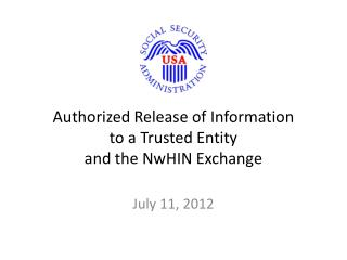 Authorized Release of Information to a Trusted Entity and the NwHIN Exchange