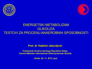 Prof. dr Vladimir Jakovljevi ć Predsednik Društva fiziologa Republike Srbije ,