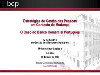Estratégias de Gestão das Pessoas  em Contexto de Mudança O Caso do Banco Comercial Português