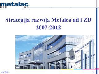 Strategija razvoja Metalca ad i ZD 2007-2012