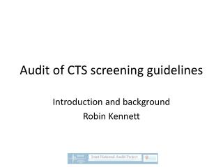 Audit of CTS screening guidelines