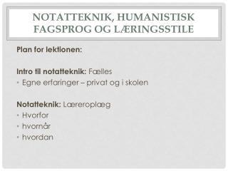 Notatteknik, humanistisk fagsprog og læringsstile