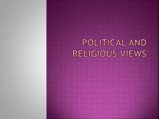 POLITICAL AND RELIGIOUS VIEWS