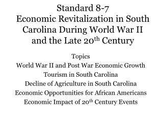 Topics World War II and Post War Economic Growth Tourism in South Carolina