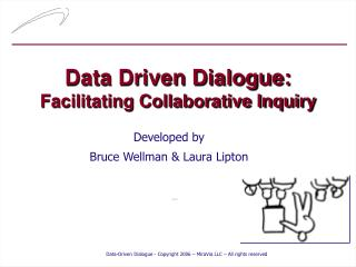 Data Driven Dialogue: Facilitating Collaborative Inquiry