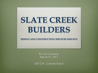 SLATE CREEK BUILDERS DESIGN AND CONSTRUCTION SERVICES WEB SITE