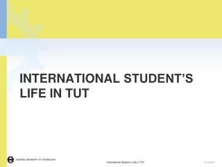 International  Student's  Life in TUT