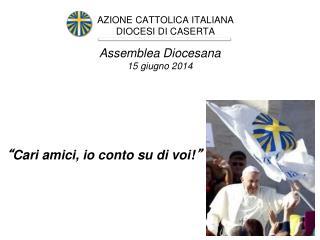 AZIONE CATTOLICA ITALIANA DIOCESI DI CASERTA