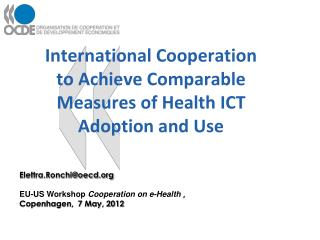 International Cooperation to Achieve Comparable Measures of Health ICT Adoption and Use