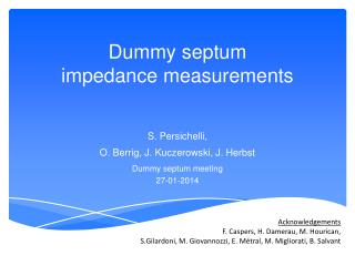 Dummy septum  impedance  measurements