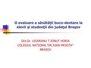 O evaluare a sănătăţii buco-dentare la elevii şi studenţii din judeţul Braşov