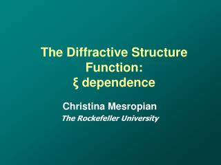 The Diffractive Structure Function: ξ  dependence