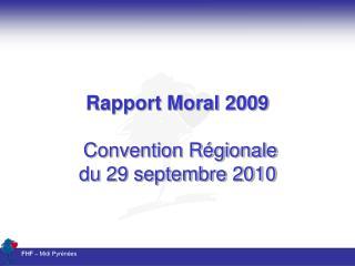 Rapport Moral 2009 Convention Régionale   du 29 septembre 2010