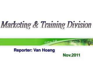 Reporter : Van Hoang  Nov.2011
