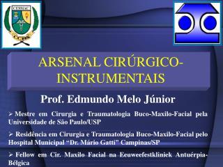 ARSENAL CIRÚRGICO- INSTRUMENTAIS