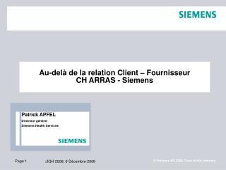 Au-delà de la relation Client – Fournisseur CH ARRAS - Siemens