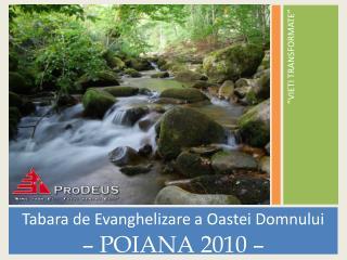 Tabara de Evanghelizare a Oastei Domnului – POIANA 2010 –