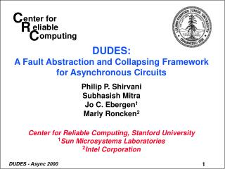 DUDES: A Fault Abstraction and Collapsing Framework for Asynchronous Circuits Philip P. Shirvani