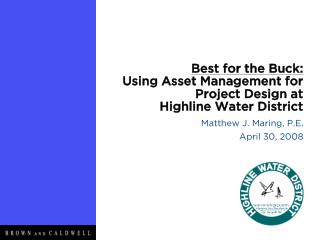 Best for the Buck: Using Asset Management for Project Design at Highline Water District