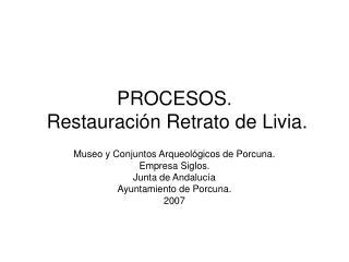 PROCESOS.  Restauraci n Retrato de Livia.