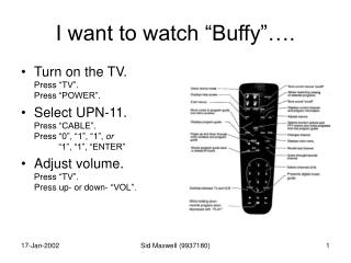 I want to watch �Buffy��.