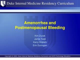 Amenorrhea and  Postmenopausal Bleeding