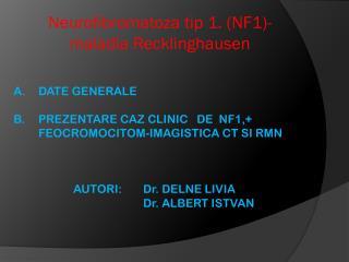 Neurofibromatoza tip 1. NF1-maladia Recklinghausen