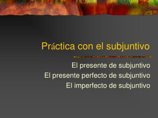 Pr � ctica con el subjuntivo