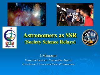 Astronomers as SSR (Society Science Relays)