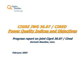 CIGRE JWG 36.07 / CIRED Power Quality Indices and Objectives