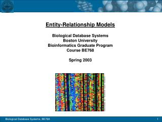 Entity-Relationship Models Biological Database Systems Boston University