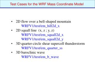 Test Cases for the WRF Mass Coordinate Model