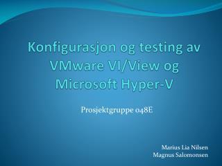 Konfigurasjon og testing av  VMware  VI/View  og  Microsoft  Hyper-V