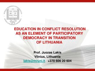 EDUCATION IN CONFLICT RESOLUTION  AS AN ELEMENT OF PARTICIPATORY DEMOCRACY IN TRANSITION  OF LITHUANIA