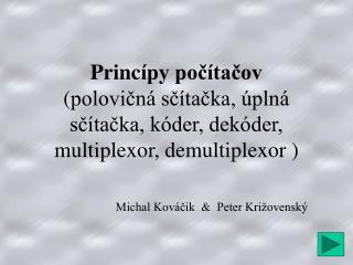 Michal Kov�?ik   &   Peter Kri�ovensk�