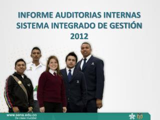 INFORME AUDITORIAS INTERNAS SISTEMA INTEGRADO DE GESTIÓN   2012