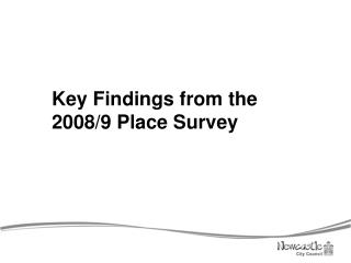 Key Findings from the 2008/9 Place Survey
