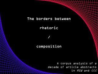 The borders between r hetoric / composition